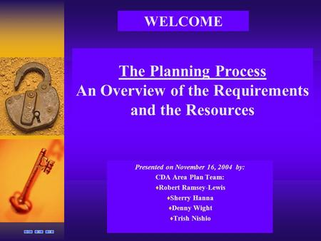 The Planning Process An Overview of the Requirements and the Resources Presented on November 16, 2004 by: CDA Area Plan Team:  Robert Ramsey-Lewis  Sherry.