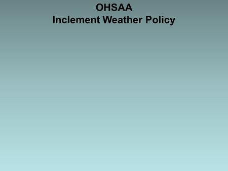 "OHSAA Inclement Weather Policy. 1. Policy: This Policy is different than NFHS Policy in the NFHS FB Rules Book. OHSAA Policy states: ""When thunder is."