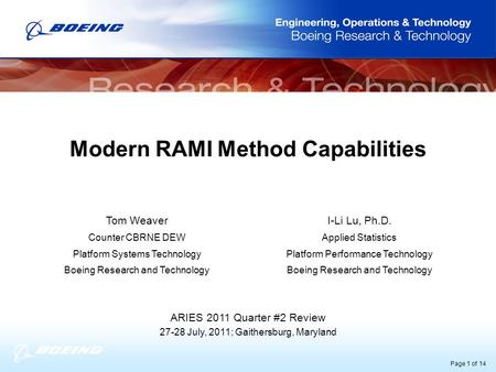 Page 1 of 14 Modern RAMI Method Capabilities ARIES 2011 Quarter #2 Review 27-28 July, 2011; Gaithersburg, Maryland Tom Weaver Counter CBRNE DEW Platform.