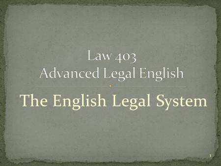 The English Legal System 1. We will look at : The Crown and the Government The House of Commons The House of Lords The British legal system The legal.