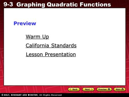 9-3 Graphing Quadratic Functions Warm Up Warm Up Lesson Presentation Lesson Presentation California Standards California StandardsPreview.
