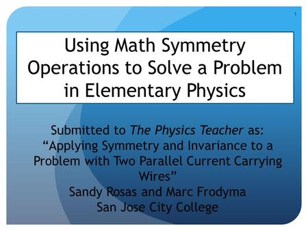 "Using Math Symmetry Operations to Solve a Problem in Elementary Physics Submitted to The Physics Teacher as: ""Applying Symmetry and Invariance to a Problem."