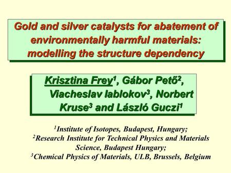 1 Institute of Isotopes, Budapest, Hungary; 2 Research Institute for Technical Physics and Materials Science, Budapest Hungary; 3 Chemical Physics of Materials,