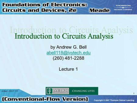 1 AGBell – EECT 111 1 by Andrew G. Bell (260) 481-2288 Lecture 1.