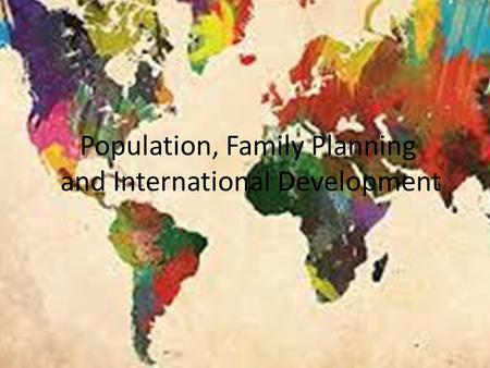 Population, Family Planning and International Development.