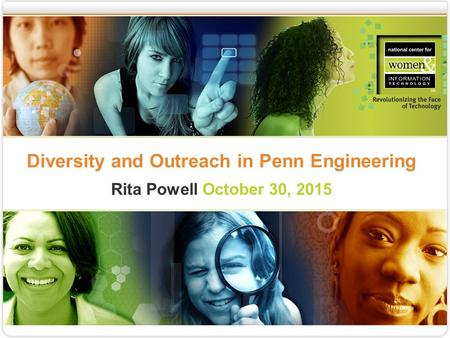 Diversity and Outreach in Penn Engineering Rita Powell October 30, 2015.