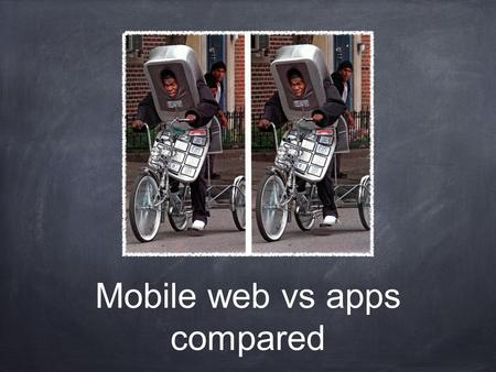 Mobile web vs apps compared. Pro's of mobile web Accessible through any browser Doesn't require app download Load page by page Good for SEO Will have.