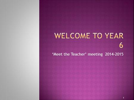'Meet the Teacher' meeting 2014-2015 1.  Mrs Culver  Monday, Wednesday and Thursday  Ms Travis  Tuesday, Wednesday and Friday  Mrs Barnes and Mrs.