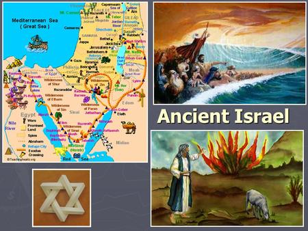 Ancient Israel. Historical Overview ► Ancient Israel is the birthplace of the 3 great monotheistic religions of the world: Judaism, Christianity and Islam.