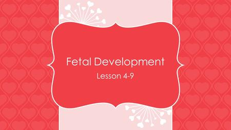 Fetal Development Lesson 4-9. Let's view a baby's growth from conception to birth. Take a peek inside the womb to see how a baby develops from month to.