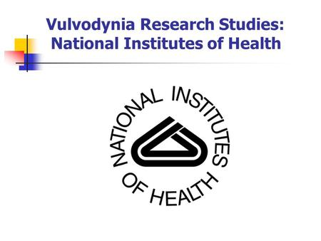 Vulvodynia Research Studies: National Institutes of Health.