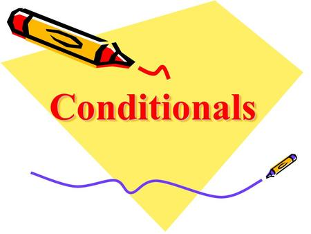 ConditionalsConditionals. Zero conditional If + Present tense, Present tense Things which always happen under certain conditions. If you heat the water.