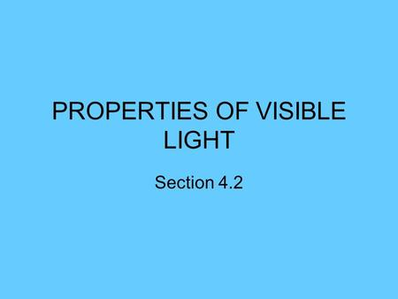 PROPERTIES OF VISIBLE LIGHT