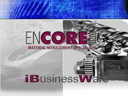 Custom Software Development What is it? What is it? Developed and written by EnCore to help our customers support supply chain activities.Developed and.