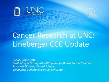 Cancer Research at UNC: Lineberger CCC Update