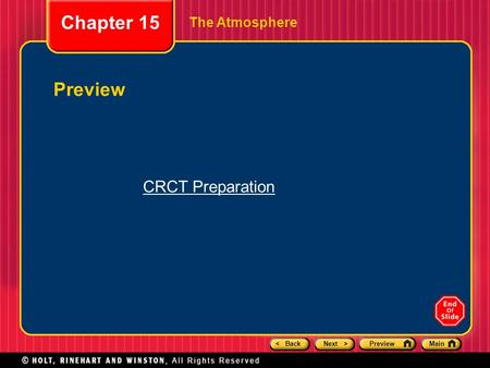 < BackNext >PreviewMain The Atmosphere Preview Chapter 15 CRCT Preparation.