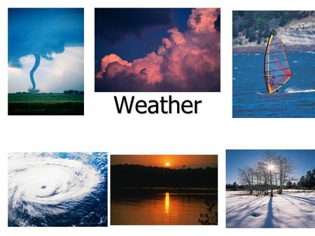 Weather. Weather Weather refers to the state of the atmosphere at a specific time and place. Weather refers to the state of the atmosphere at a specific.