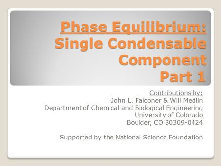 Phase Equilibrium: Single Condensable Component Part 1
