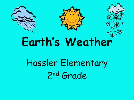 Earth's Weather Hassler Elementary 2 nd Grade. Label the picture. STRATUS CLOUDS.