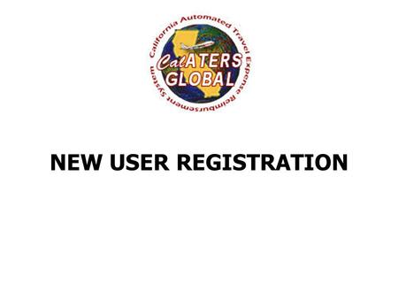 NEW USER REGISTRATION. Completing New User Registration activates your profile! Users only need to complete this process once. Let's get started…