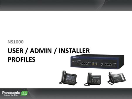 USER / ADMIN / INSTALLER PROFILES NS1000. Contents Chapter 1 UT/NT Series Registration 1-1. Overview 1-2. Default Profile (INSTALLER) 1-3. Creating a.