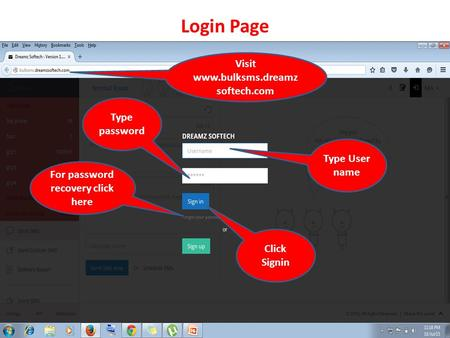 Login Page Type User name Type password Click Signin For password recovery click here Visit www.bulksms.dreamz softech.com.