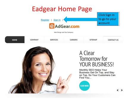 Eadgear Home Page Click Sign In to go to your account.