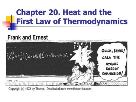 Chapter 20. Heat and the First Law of Thermodynamics