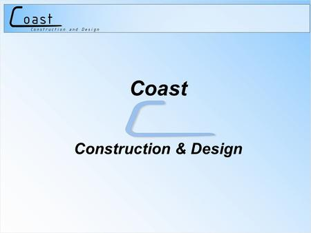 Coast Construction & Design. Challenges Challenge One –Staffing & Collaboration Challenge Two –Design Challenge Three –Execution.