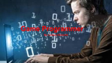 Game Programmer By: Lindsey Holcomb. What they do Game programmers work at the heart of the game development process. They design and write the computer.