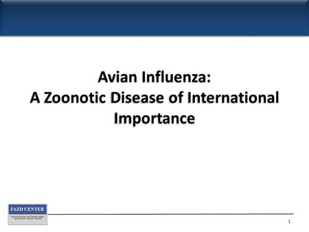 Avian Influenza: A Zoonotic Disease of International Importance 1.