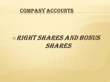 Right shares and bonus shares