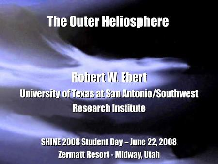Outline ■The Heliosphere, Astrospheres and the Interstellar Interaction ● Implications of Recent Voyager Results ■Energetic Neutral Atoms [ENAs], ENA Imaging.