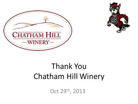 Oct 29 th, 2013 Thank You Chatham Hill Winery. IFT Membership Drive!  -