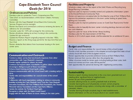 Cape Elizabeth Town Council Goals for 2016 Ordinances and Policies Develop a plan to update the Town's Comprehensive Plan Take action on recommendations.