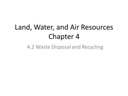 Land, Water, and Air Resources Chapter 4