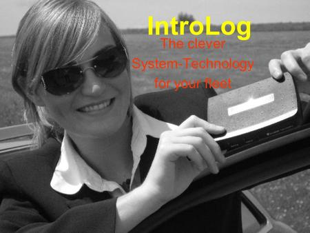 IntroLog The clever System-Technology for your fleet.