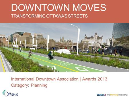 DOWNTOWN MOVES TRANSFORMING OTTAWA'S STREETS