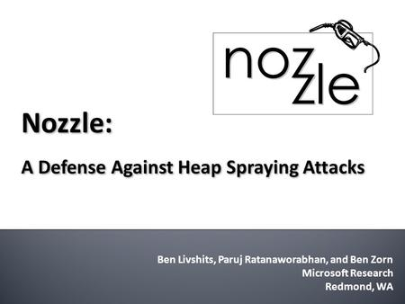 Nozzle: A Defense Against Heap Spraying Attacks