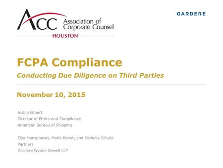 FCPA Compliance Conducting Due Diligence on Third Parties November 10, 2015 Introductions: Michelle; how we are here, International Trade intersects.