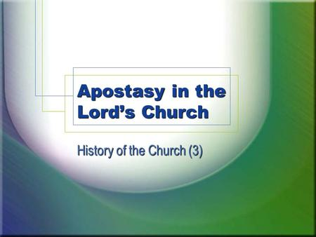 Apostasy in the Lord's Church History of the Church (3)