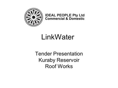 LinkWater Tender Presentation Kuraby Reservoir Roof Works.
