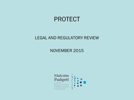 PROTECT LEGAL AND REGULATORY REVIEW NOVEMBER 2015.