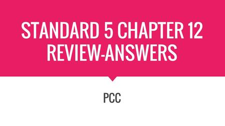 STANDARD 5 CHAPTER 12 REVIEW-ANSWERS PCC. What is the first step in the basic process of planning a career? The first step is to research the big picture.