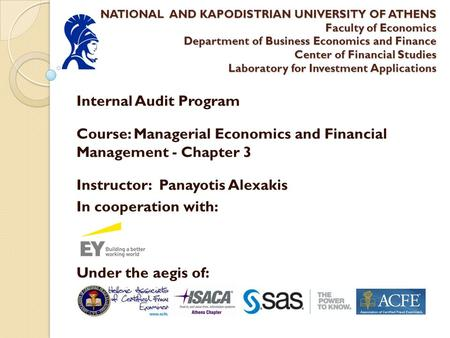 NATIONAL AND KAPODISTRIAN UNIVERSITY OF ATHENS Faculty of <strong>Economics</strong> Department of Business <strong>Economics</strong> and Finance Center of Financial Studies Laboratory.