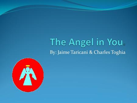 "By: Jaime Taricani & Charles Toghia. What is ""The Angel in You?"" ""The Angel in You,"" is a place that provides you with the ability to customize your sports."