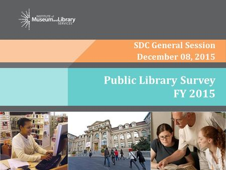 Public Library Survey FY 2015 SDC General Session December 08, 2015.