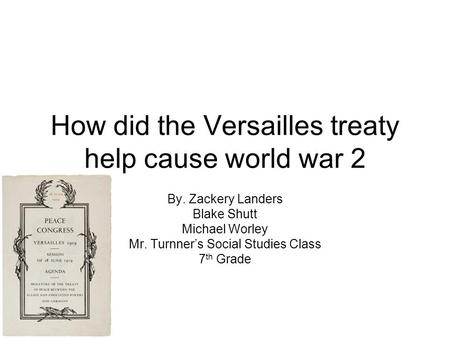 How did the Treaty of Versailles affect the world at the end of World War I?
