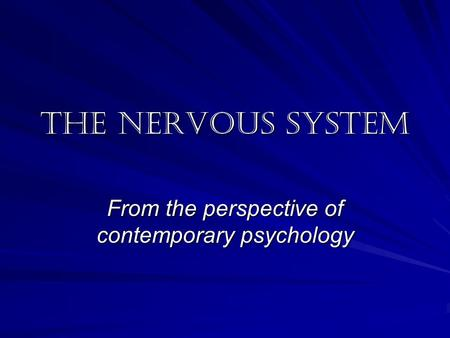 The nervous system From the perspective of contemporary psychology.