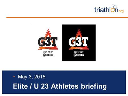 Elite / U 23 Athletes briefing May 3, 2015. Briefing agenda Welcome and Introductions Competition Jury Schedules and Timetables Check-in and Procedures.